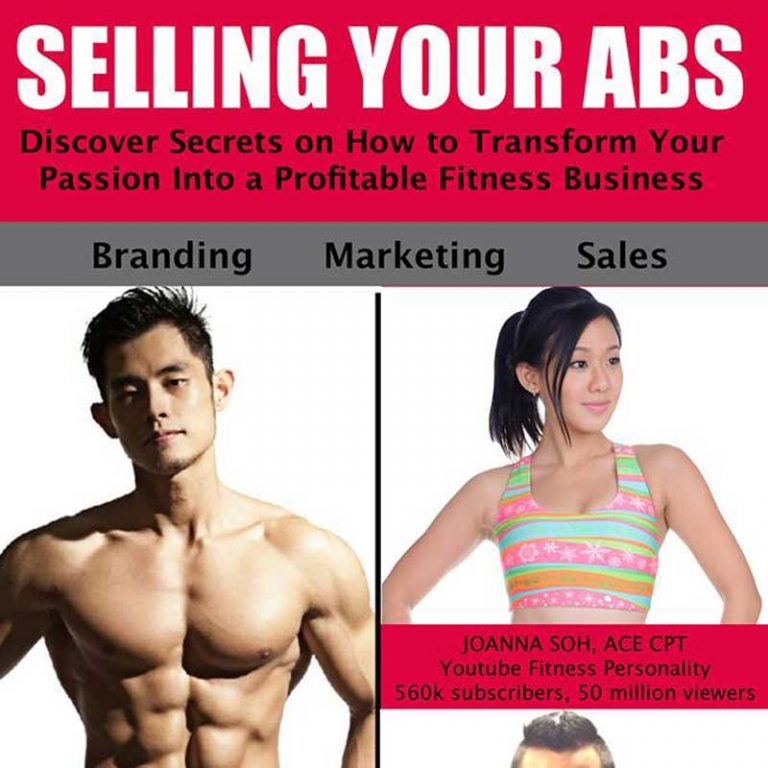 Selling Your Abs- Transform your Passion into a Profitable Fitness Business